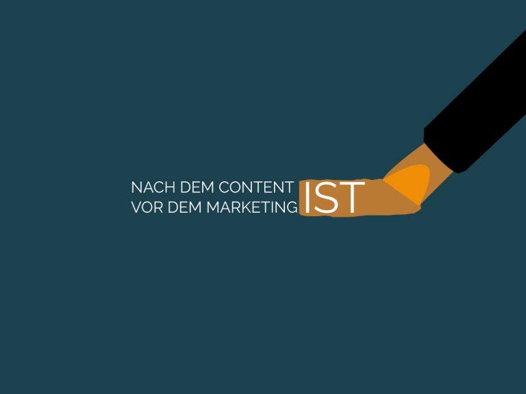 Nach dem Content ist vor dem Marketing
