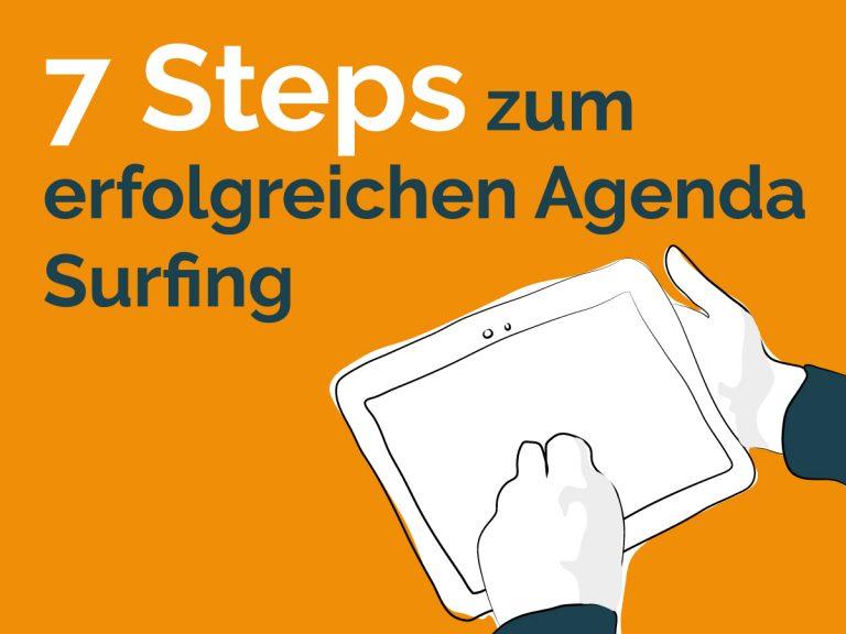 7 Steps zum erfolgreichen Agenda Surfing