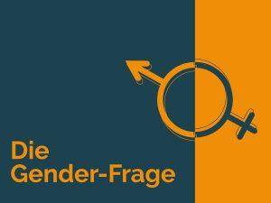 Gendern: Die Gender-Frage
