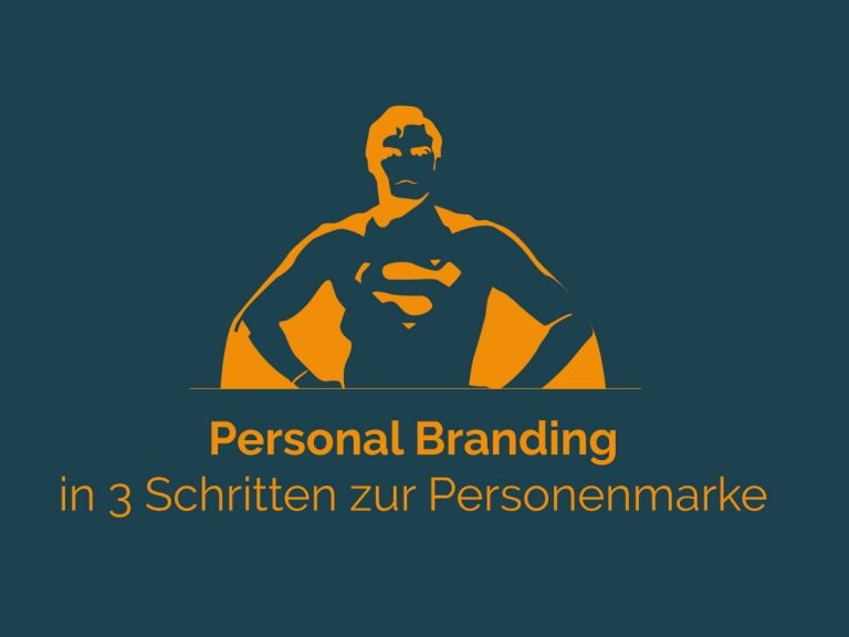 Personal Branding - in 3 Schritten zur Personenmarke