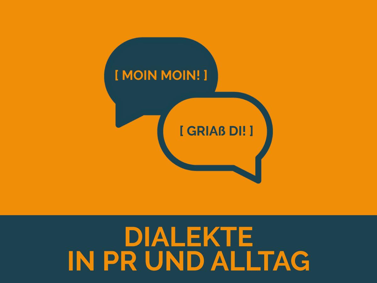 Dialekte in PR und Alltag