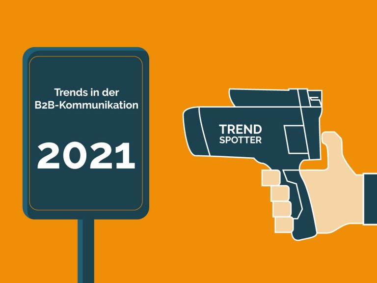 Trends in der B2B-Kommunikation 2021