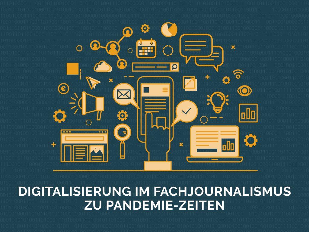Unaufhaltsam: Digitalisierung im Fachjournalismus zu Pandemie-Zeiten